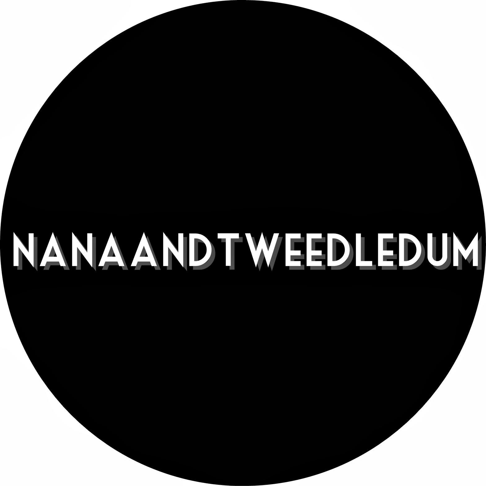 NANA & TWEEDLEDUM