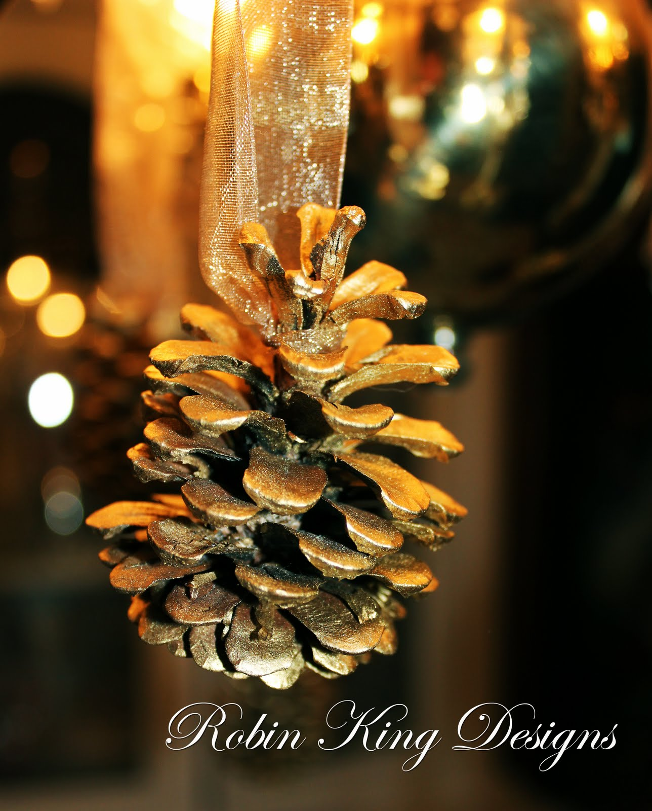 Robin king designs a few beautiful things for christmas easy to make all you need are pine cones gold paint and pretty sheer ribbon its a fun and quick project arubaitofo Gallery