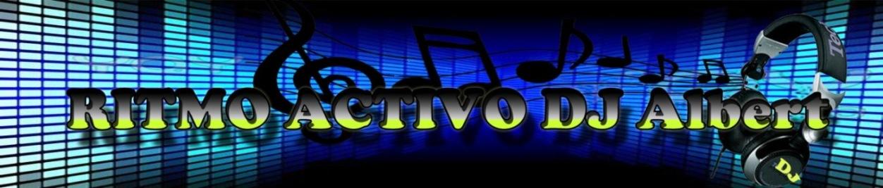 ver ritmo activo dj albert, tus mejores videos, musica, artistas, favoritos, descaga tus videos,