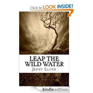 http://www.amazon.co.uk/Leap-the-Wild-Water-ebook/dp/B00BQVX7KM/ref=sr_1_2?ie=UTF8&qid=1367259032&sr=8-2&keywords=leap+the+wild+water