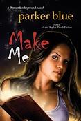Make Me, Parker Blue