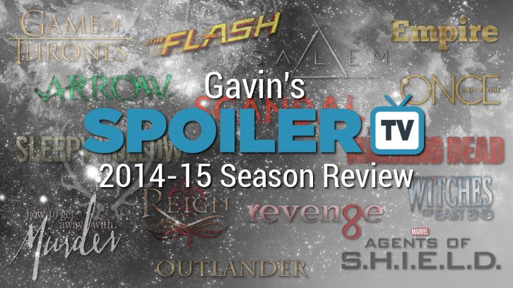 Gavin's 2014-15 Season Review: Agents of S.H.I.E.L.D., Empire, Game of Thrones, Once Upon a Time, Outlander, Revenge & So Much More