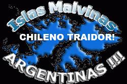 ¡MALVINAS ARGENTINAS CHILENO TRAIDOR!