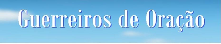 MINISTÉRIO DE INTERCESSÃO GUERREIROS DE ORAÇÃO
