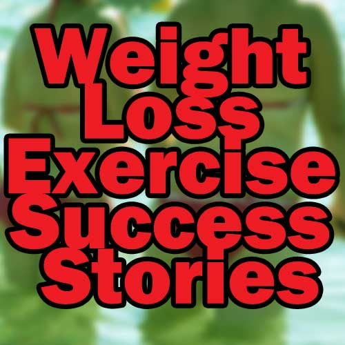 Weight Loss Exercise Success Stories
