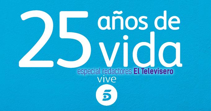 ESPECIAL REDACTORES EL TELEVISERO: 25 AÑOS DE TELECINCO