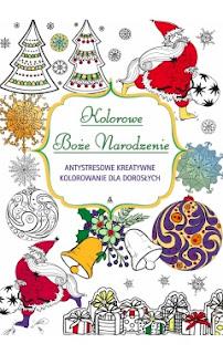 http://www.wydawnictwoamber.pl/kategorie/kolorowanie-dla-doroslych/kolorowe-boze-narodzenie-antystresowe-kreatywne-kolorowanie-nie-tylko-dla-doroslych,p2101786020