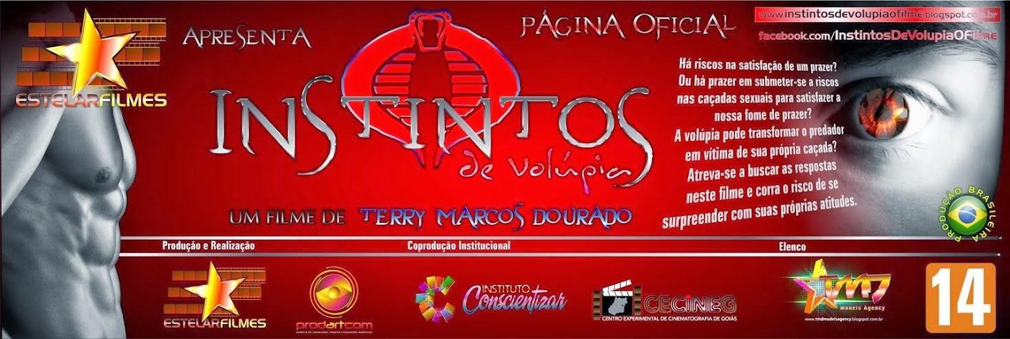 """Página oficial de """"INSTINTOS DE VOLÚPIA"""" - Um filme de Terry Marcos Dourado"""