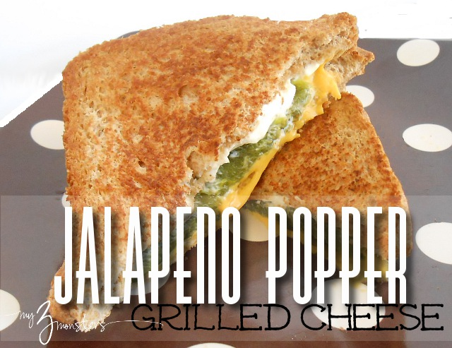 My 3 Monsters: Jalapeno Popper Grilled Cheese Sandwiches