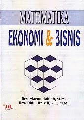 toko buku rahma: buku MATEMATIKA EKONOMI DAN BISNIS, pengarang marno habieb, penerbit ghalia indonesia