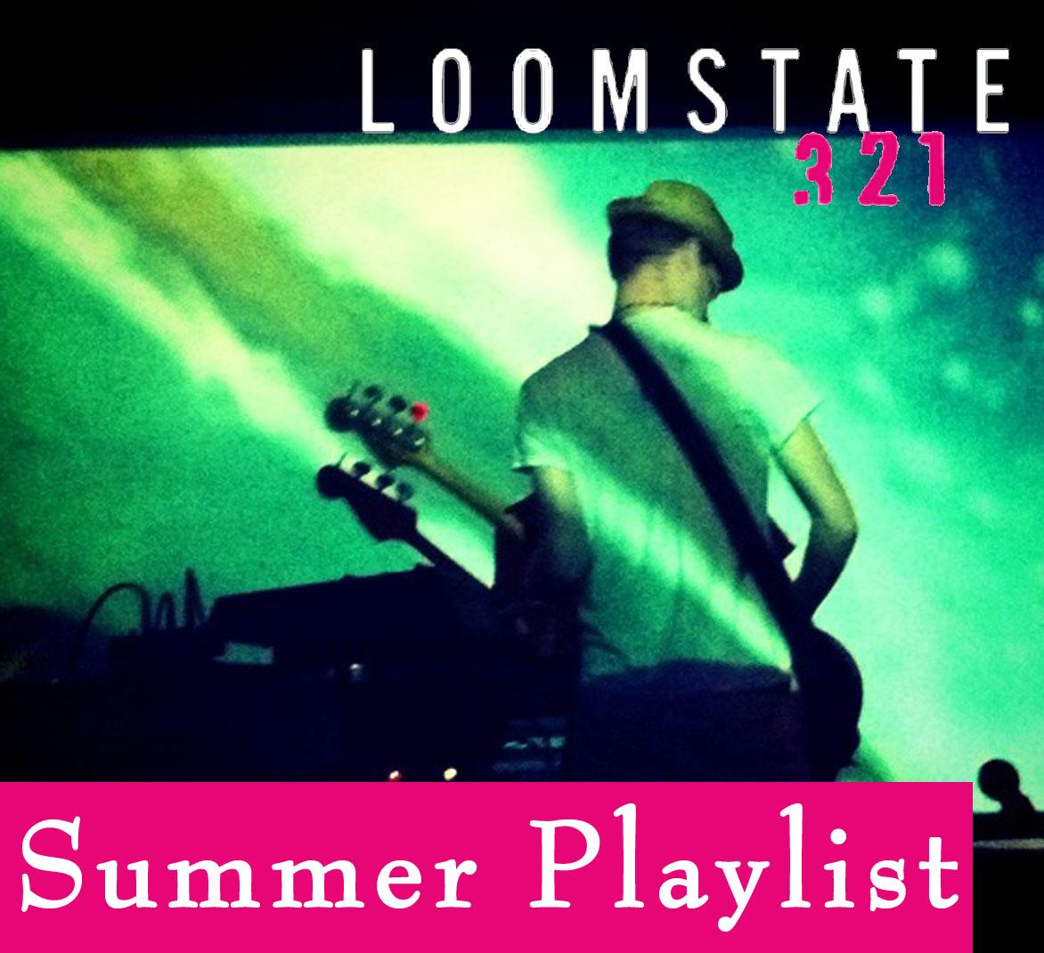 http://4.bp.blogspot.com/-u3Bh8uMLBW8/UBgo7lD9GKI/AAAAAAAAAZ8/Xg4-hbVtejM/s1600/loomstate-321-summer-playlist.jpg