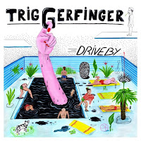 """Triggerfinger """"Drive By"""""""