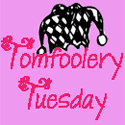 ClutteredGenius:TomfooleryTuesday