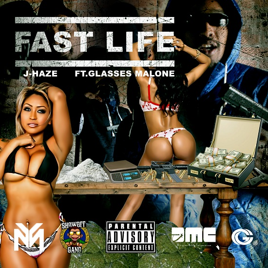 J-Haze - Fast Life (Feat. Glasses Malone)