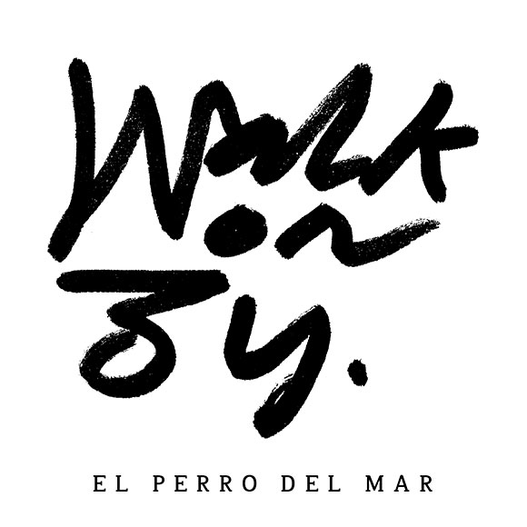 El Perro Del Mar - Walk On By