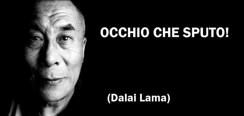 Top Dalai Lama - Sputo ~ Citazioni e frasi improbabili dei personaggi  BE03