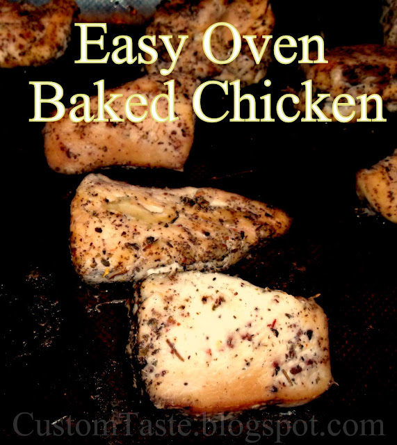 Easy Baked Chicken Breasts by Custom Taste.