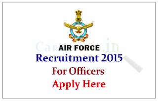 Indian Air Force - Air Force Common Admission Test Notification 2015 for the Commissioned Officers