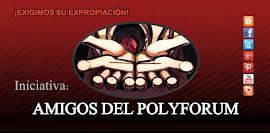 """INICIATIVA""""AMIGOS DEL POLYFORUM"""""""