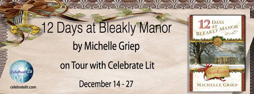 """12 Days at Bleakly Manor"" by Michelle Griep Tour & GIVEAWAY!"