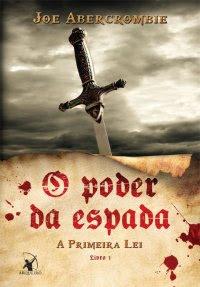 O poder da espada (A Primeira Lei – Livro 1) Joe Abercrombie
