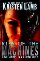 Rise of the Machines by Kristen Lamb
