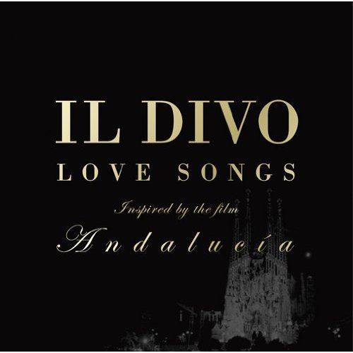 Il divo romance musica il divo love songs 2011 05 01 04 - Il divo man you love ...