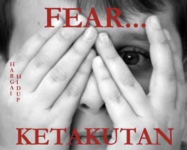 Benarkah itu yang kita takutkan?