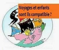 http://leschamotte.blogspot.fr/2012/07/voyage-et-enfants-est-ce-compatible.html