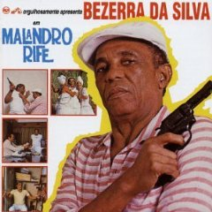 Bezerra da Silva - Malandro Rife