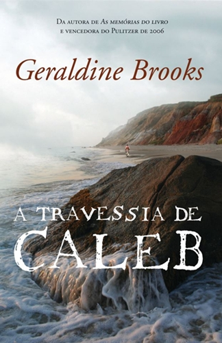 A travessia de Caleb Geraldine Brooks