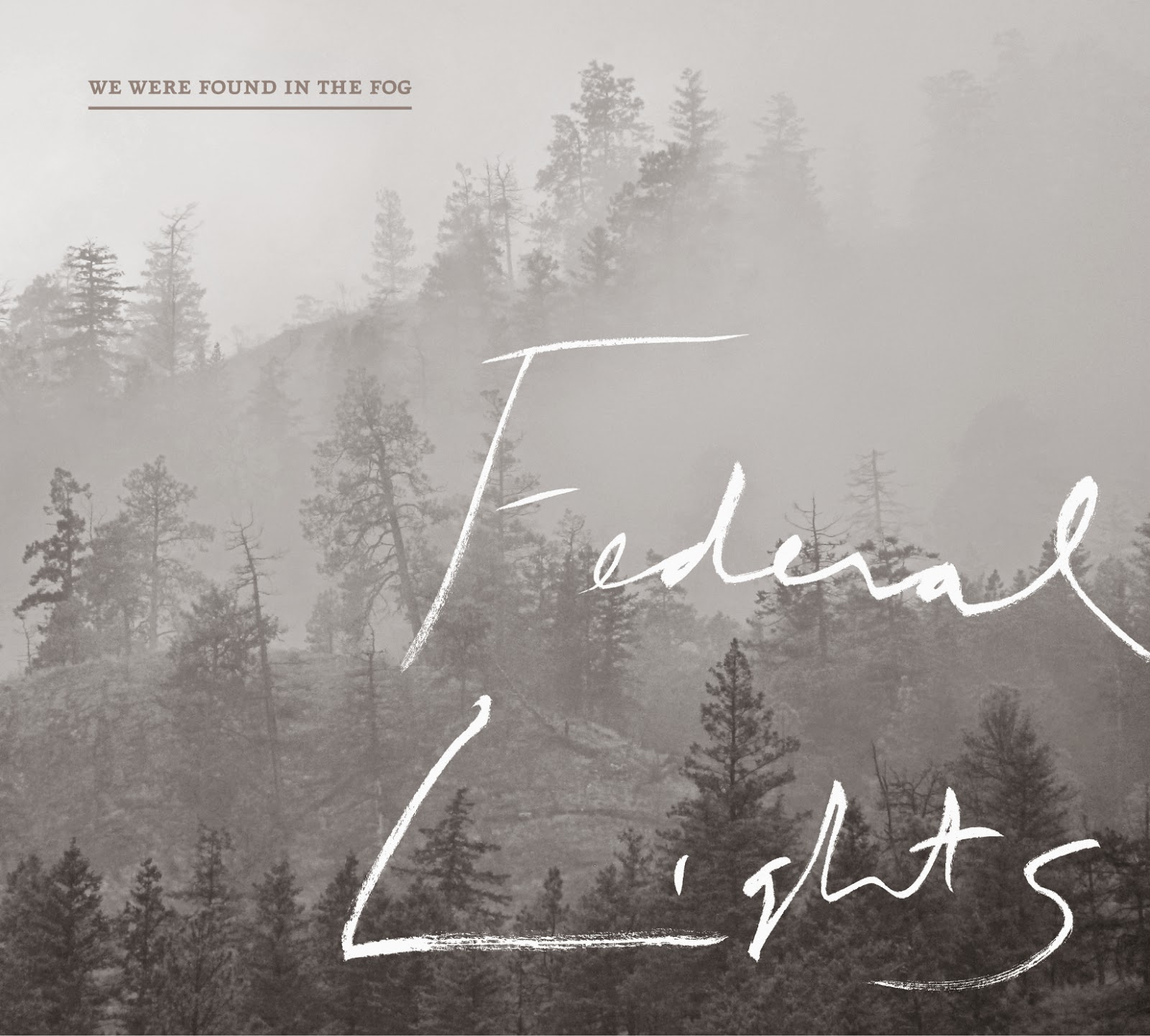 Federal Lights - We Were Found In The Fog