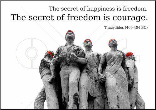 The+secret+of+happiness+is+freedom+.+The+secret+of+freedom+is+courage.jpg