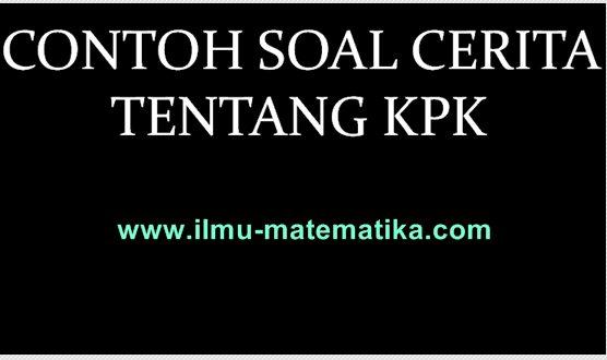 Contoh Soal Cerita tentang KPK