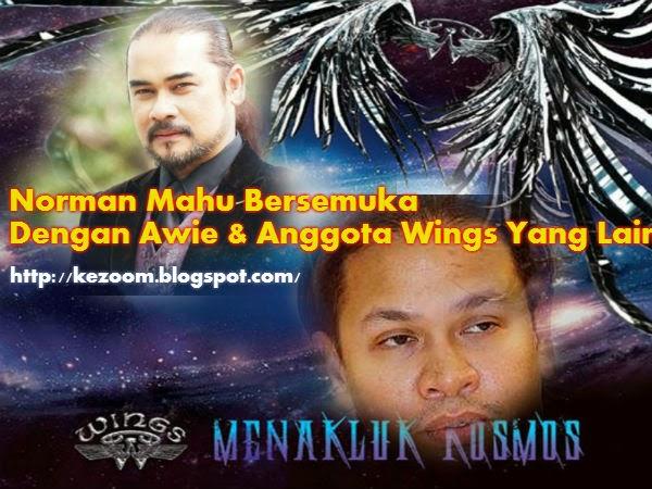 Norman Mahu Bersemuka Dengan Awie & Wings