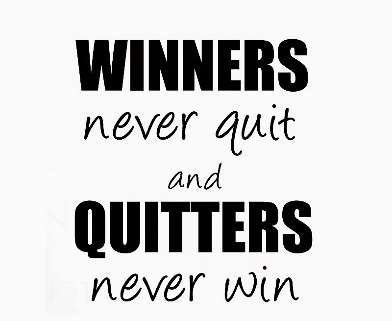 "quitters never win and winners never quit essay Winners never quit has 238 ratings and ""winners never quit and quitters never win"" provides a good description of winners -selection."