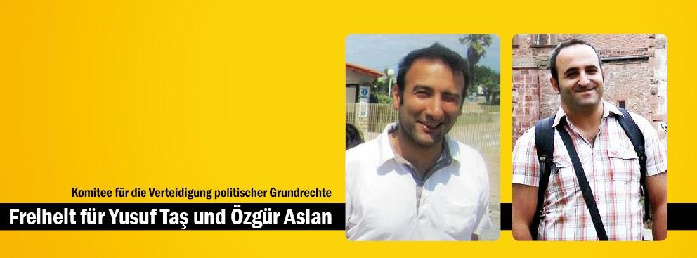 Freiheit für Yusuf Taş und Özgür Aslan