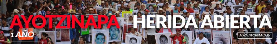 Ayotzinapa. Herida Abierta