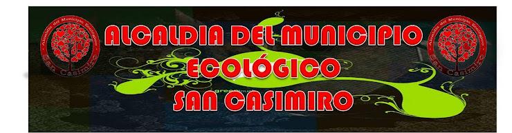 ALCALDIA DEL MUNICIPIO ECOLÓGICO SAN CASIMIRO