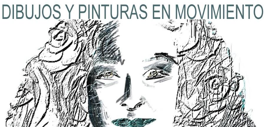DIBUJOS Y PINTURAS EN MOVIMIENTO