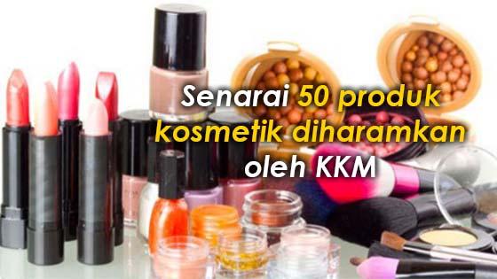 50 Produk kosmetik yang diharamkan di Malaysia