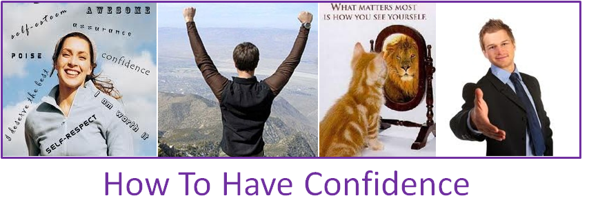 How To Have Confidence