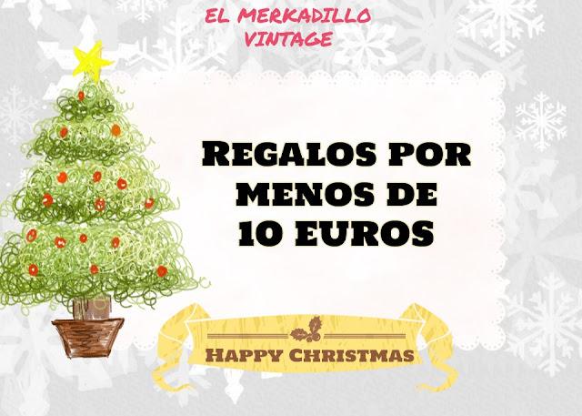 REGALOS NAVIDAD POR MENOS 10 EUROS