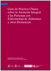 Guía práctica clínica sobre la Atención Integral a las personas con enfermedad de Alzheimer