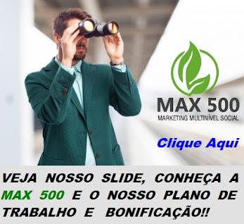 VEJA AGORA MESMO O SLIDE MAX 500 AQUI