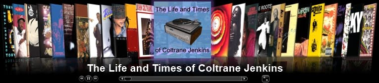 The Life and Times of Coltrane Jenkins
