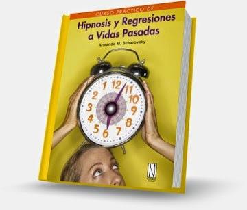 Hipnosis y Regresiones Pasadas (Armando Scharovsky) [Poderoso Conocimiento]