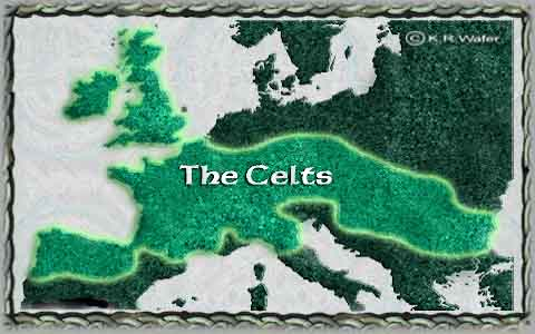 back to the Celts: History of the Celts - 500 BC - 1998 AD