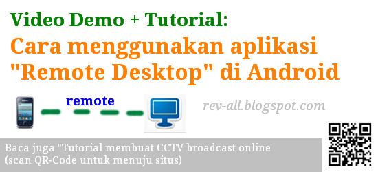 Video demo dan tutorial cara menggunakan aplikasi Remote Desktop Android (rev-all.blogspot.com)