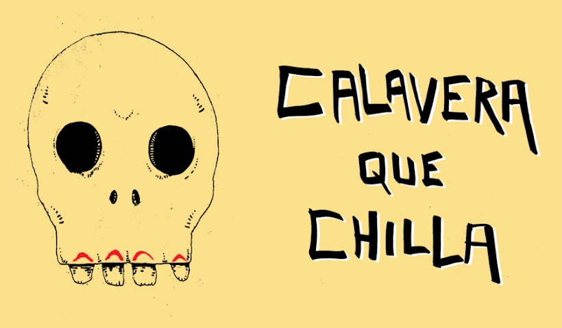 CALAVERA QUE CHILLA